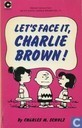 Bandes dessinées - Peanuts - Let's face it, Charlie Brown