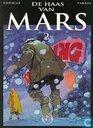 Strips - Haas van Mars, De - De haas van Mars 2