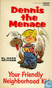 Comic Books - Dennis the Menace - Your Friendly Neighborhood kid