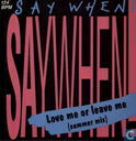 Disques vinyl et CD - Say When! - Love Me or Leave Me