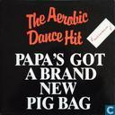 Papa's got a brand new pig bag