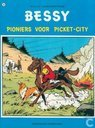Bandes dessinées - Bessy - Pioniers voor Picket-City
