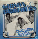 Vinyl records and CDs - Gibson Brothers - Que sera mi vida