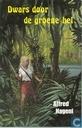 Livres - Kresse, Hans G. - Dwars door de groene hel
