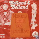 Platen en CD's - Bolland & Bolland - Mexico I can't say goodbye