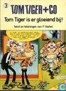 Bandes dessinées - Tom Tiger + Co - Tom Tiger is er gloeiend bij!