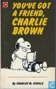 Bandes dessinées - Peanuts - You've got a friend, Charlie Brown