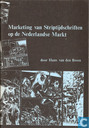 Bandes dessinées - Marketing van Striptijdschriften op de Nederlandse markt - Marketing van Striptijdschriften op de Nederlandse Markt