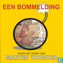 Een Bommelding - Over het werk van Marten Toonder