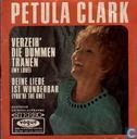 Schallplatten und CD's - Clark, Petula - Verzeih' die dummen Tränen