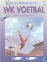 Bandes dessinées - Geschiedenis van het WK voetbal, De - De geschiedenis van het WK voetbal (deel I: van 1930 tot 1962)