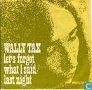 Disques vinyl et CD - Tax, Wally - Let's Forget what I Said