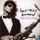 Schallplatten und CD's - Brood, Herman - Back on the corner