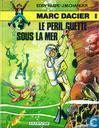 Bandes dessinées - Marc Dacier - Le péril guette sous la mer