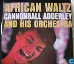 Vinyl records and CDs - Adderley, Julian 'Cannonball' - African Waltz Cannonball Adderley and his Orchestra