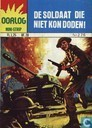 Bandes dessinées - Oorlog - De soldaat die niet kon doden!