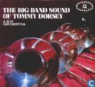 The Big Band Sound of Tommy Dorsey