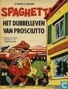 Comics - Spaghetti [Attanasio] - Het dubbelleven van Prosciutto