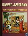 Strips - Robert en Bertrand - Het opgejaagde weeskind