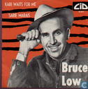 Vinyl records and CDs - Low, Bruce - Kari Waits for Me