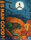 Comic Books - Is man good? - Is man good?