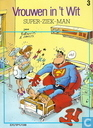 Comic Books - Vrouwen in 't wit - Super-ziek-man