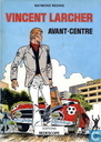 Bandes dessinées - Vincent Larcher - Avant-centre