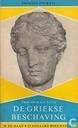 De Griekse beschaving - karakter en geschiedenis van een grote beschaving en van de mensen die haar maakten