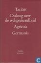 Dialoog over de welsprekendheid + Agricola + Germania