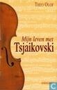 Mijn leven met Tsjaikovski