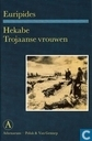 Hekabe + Trojaanse vrouwen