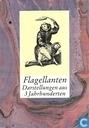 Flagellanten - Darstellungen aus 3 Jahrhunderten