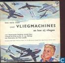 Lees eens mee over vliegmachines en hoe zij vliegen