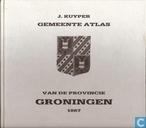 Gemeente atlas van de provincie Groningen