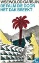 De palm die door het dak breekt en andere verhalen