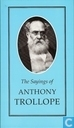 The sayings of Anthoy Trollope