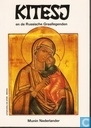 Kitesj : de legende van haar hemelvaart,- of nederdaling in het Swetli Jarr,- in samenhang met de bylígni over o.a. de tafelronde van Wladimir van Kiev als voorspelling van een christelijk kommunisme in Rusland