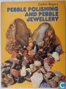 Pebble polishing and pebble jewellery