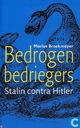 Bedrogen bedriegers : Stalin contra Hitler