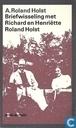 Briefwisseling met R.N. Roland Holst en H. Roland Holst-van der Schalk