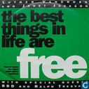 The best things is life are free