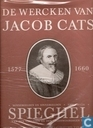 De wercken van Jacob Cats