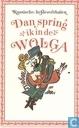 Dan spring ik in de Wolga : Russische liefdesverhalen van Poesjkin, Lermontov, Toergenjev, Leskov, Tsjechov
