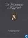 Un hommage à Magritte, 1898-1967 - ses photographies personnelles, ses ultimes dessins et son dernier message sur chevalet