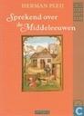 Sprekend over de Middeleeuwen