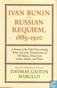 Ivan Bunin, Russian Requiem, 1885-1920 : a portrait from letters, diaries and fiction