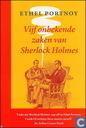 Vijf onbekende zaken van Sherlock Holmes : een eerbetoon aan Sir Arthur Conan Doyle