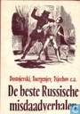 De beste Russische misdaadverhalen