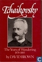 Tchaikovsky :  volume III The years of wandering 1878-1885