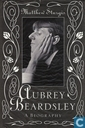 Aubrey Beardsley - a biography